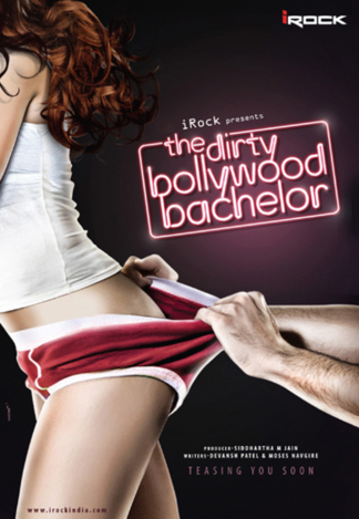 The Dirty Bollywood Bachelor